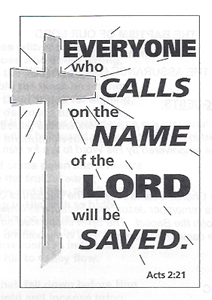 "Drawing of the Cross and test saying, ""Everyone who Calls on the Name of the Lord will be Saved"""