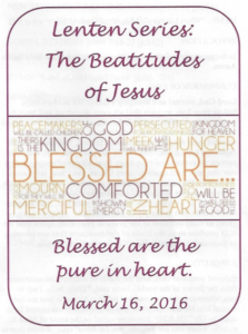 03-16-16-Lent-Blessed-are-the-Pure-in-Heart