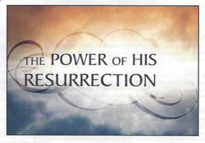 04-03-16-Is-The-Power-of-Resurrection-In-Us-Already