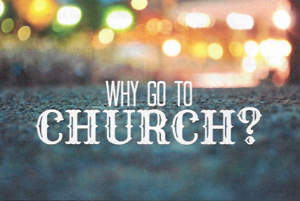 08-26-18-Why-Come-To-Church