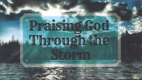09-02-18-Praising-God-Through-The-Storm