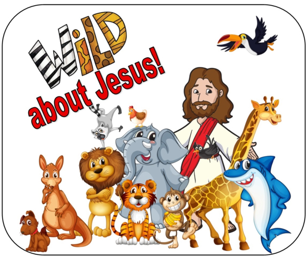 Vacation Bible School - Theme: Wild About Jesus