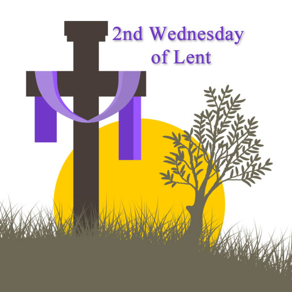 2nd Wednesday of Lent