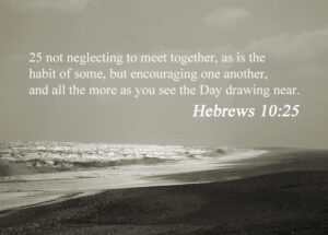 Hebrews-10-25 - The Importance of Meeting Together Face To Face