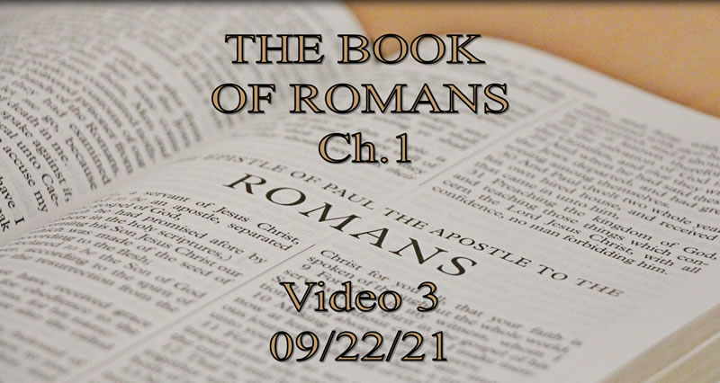 The Books of Romans - Video 3 - 09-22-21